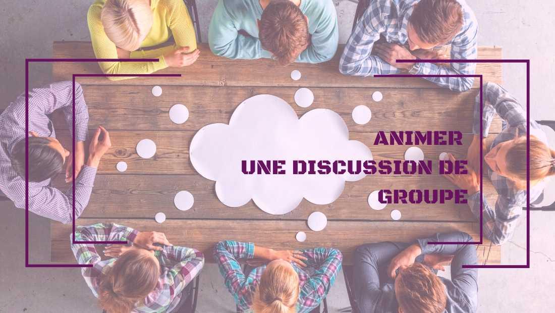 Animer une discussion de groupe